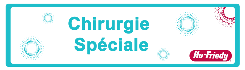 CHIRURGIE SPÉCIALE