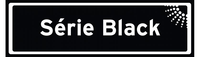 SERIE BLACK