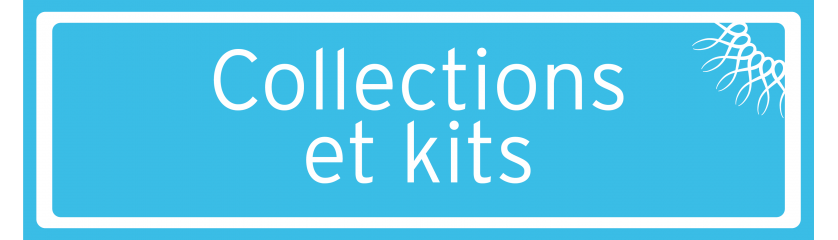 Collections et kits