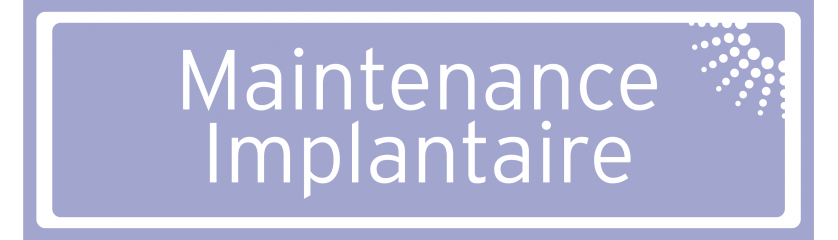 Maintenance implantaire